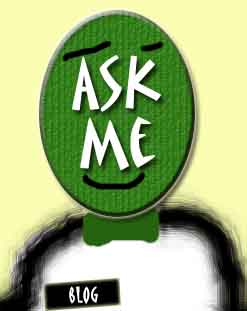 The Blog: Ask Me!